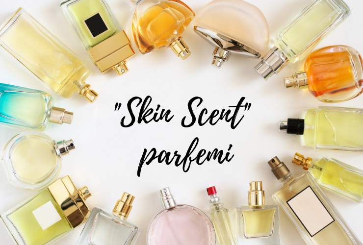 """skin scent"" parfemi"
